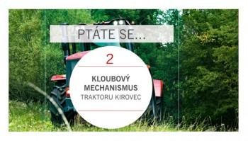 PTÁTE SE...Kloubový mechanismus traktoru Kirovec