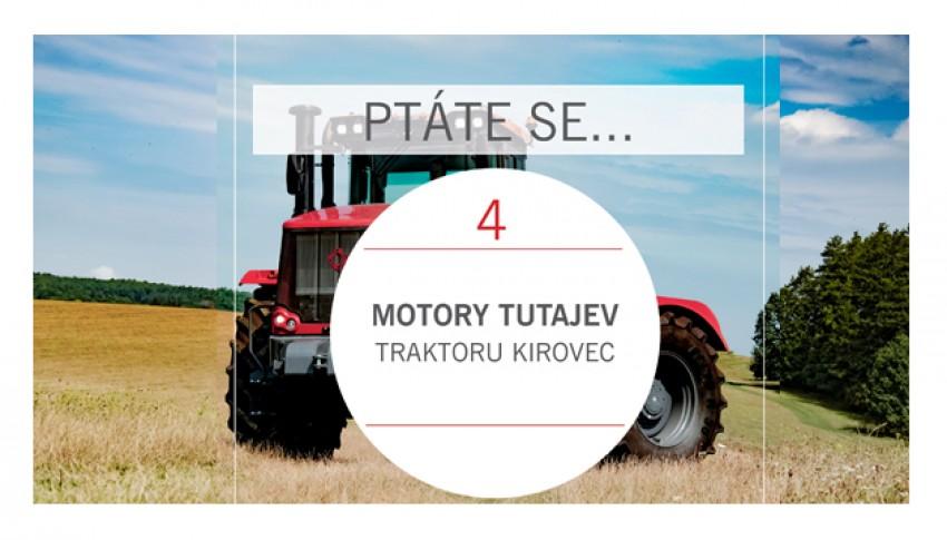 PTÁTE SE...Motory traktorů Kirovec (2)